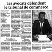 Les avocats défendent le Tribunal de commerce